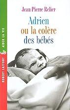 Adrien ou la Colère des bébés by…