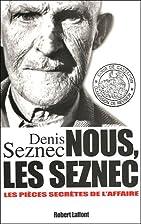 Nous, les Seznec - Les pièces secrètes de…