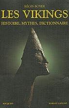 Les Vikings : Histoire, mythes, dictionnaire…