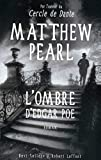 Matthew Pearl: L'ombre d'Edgar Poe (French Edition)
