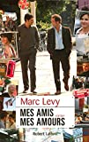 Levy, Marc: mes amis, mes amours