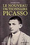 Pierre Daix: Le nouveau dictionnaire Picasso (French Edition)