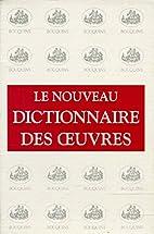 Le Nouveau dictionnaire des oeuvres de tous…