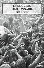 Le nouveau dictionnaire du rock by Michka…