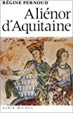 Pernoud, Regine: Alienor d'Aquitaine