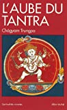 Trungpa, Chögyam: L'Aube du Tantra (French Edition)