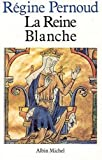 Pernoud, Régine: La reine Blanche (French Edition)