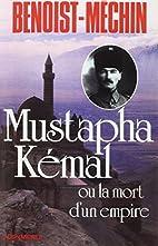 Mustapha Kémal ou la mort d'un empire (Le…