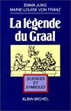 Jung, Emma: La Légende du Graal (French Edition)