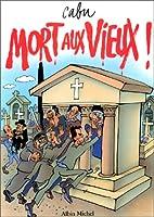 Mort aux vieux ! by Cabu