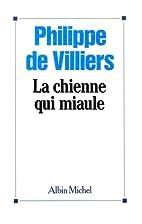 La Chienne qui miaule by Philippe de…