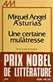 Asturias, Miguel: Certaine Mulatresse (Une) (Collections Litterature) (French Edition)