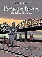Ombre au tableau by Jean-Claude Denis