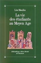 La vie des étudiants au Moyen Âge by Léo…