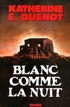 Blanc comme la nuit : roman by Katherine…