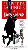 Harvey Kurtzman: Le livre de la jungle, ou, Du singe à l'homme! et vice-versa (French Edition)