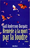 Anderson-Dargatz, Gail: Remede a la Mort Par La Foudre (Collections Litterature) (French Edition)