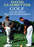 Leadbetter, David: Golf: Les Secrets de l'entraînement (French Edition)