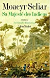 Scliar, Moacyr: Sa Majeste Des Indiens (Collections Litterature) (French Edition)