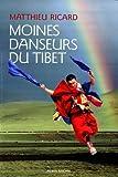 Ricard, Matthieu: Moines danseurs du Tibet (French Edition)