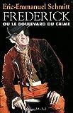 Schmitt, Eric-Emmanuel: Frederick Ou Le Boulevard Du Crime (Poesie - Theatre) (French Edition)