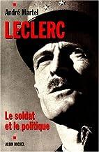 Leclerc: le soldat et le politique by…