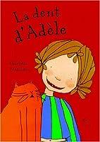 La dent d'Adèle by Charlotte…