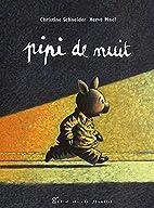 Pipi de nuit by Christine Schneider