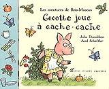 Julia Donaldson: Cocotte Joue a Cache-Cache (Les Adventures de Bois-Museau)