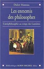 Les ennemis des philosophes :…