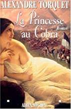 La princesse au cobra : roman by Alexandre…