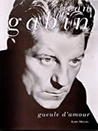 Jean Gabin, gueule d'amour (French Edition)…