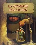 La Comédie des Ogres by Fred Bernard