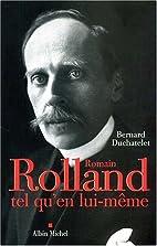 Romain Rolland, tel qu'en lui-même by…