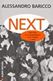 Baricco, Alessandro: Next (Critiques, Analyses, Biographies Et Histoire Litteraire) (French Edition)