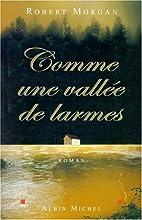 Comme une vallée de larmes by Robert…