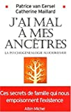 Van, Eersel: J'Ai Mal a Mes Ancetres ! (Collections Spiritualites) (French Edition)