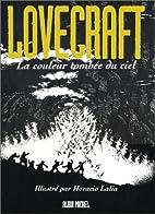 Lovecraft, tome 3 : La Couleur tombée du…