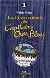 Moers, Walter: Les 13 Vies Et Demie Du Capitaine Ours Bleu T01 (French Edition)