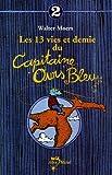 Moers, Walter: Les 13 Vies Et Demie Du Capitaine Ours Bleu T02 (French Edition)