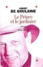 Le Prince et le jardinier by Robert de…