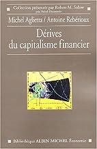 Dérives du capitalisme financier by Michel…