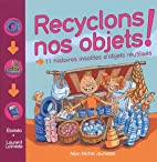 RECYCLONS NOS OBJETS! by EBOKEA