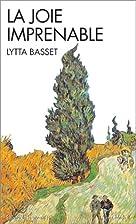 La joie imprenable by Lytta Basset