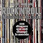 Rock'n'Roll : La discothèque rock idéale…