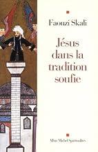 Jésus dans la tradition soufie by Faouzi…