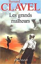 Les grands malheurs by Bernard Clavel