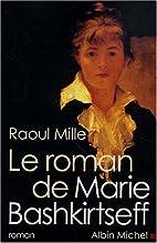 Le roman de Marie Bashkirtseff : roman by…