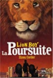 Zizou Corder: Lion Boy, Tome 3: La Poursuite