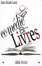 La comédie des livres by Jean-Claude Lamy